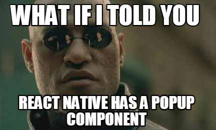 react-native-has-a-popup-component