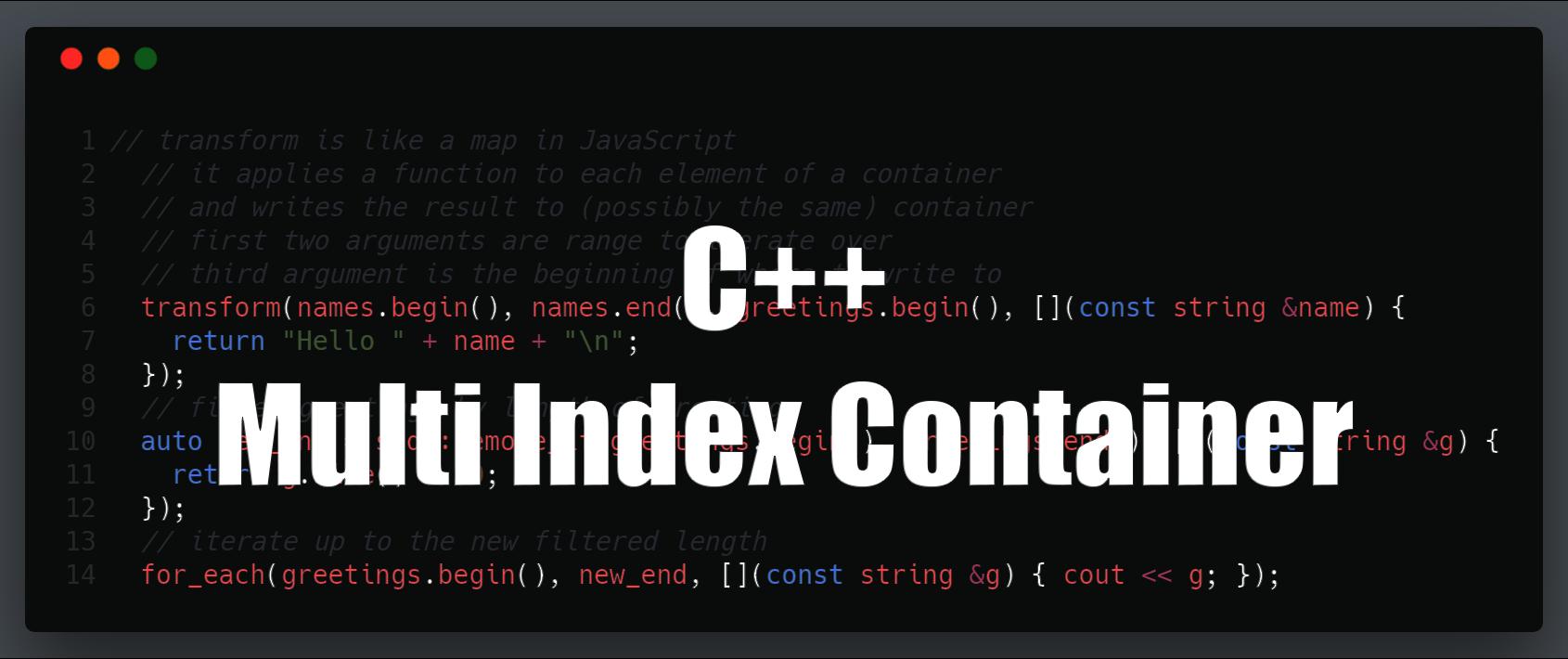 C++ Guide for EOS Development - Multi-Index Container   cmichel